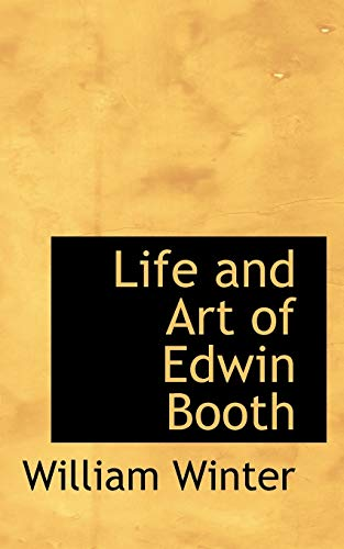 9781103079247: Life and Art of Edwin Booth (Bibliolife Reproduction)