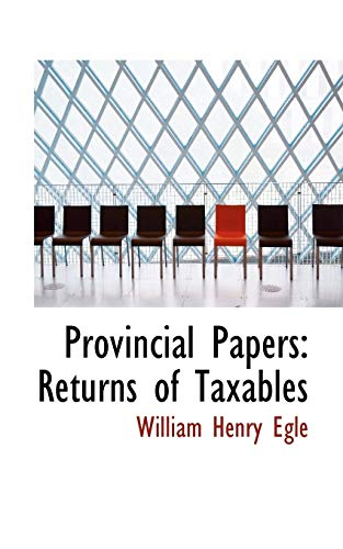 9781103085224: Provincial Papers: Returns of Taxables