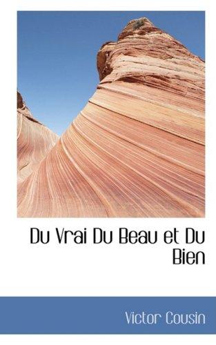 9781103091164: Du Vrai Du Beau Et Du Bien