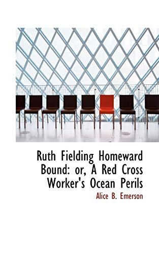 Ruth Fielding Homeward Bound: or, A Red: Emerson, Alice B.