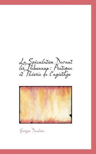 9781103095216: La Speculation Devant Les Tribunaux: Pratique Et Theorie De L'agiotage