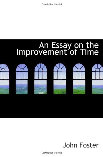 9781103098651: An Essay on the Improvement of Time
