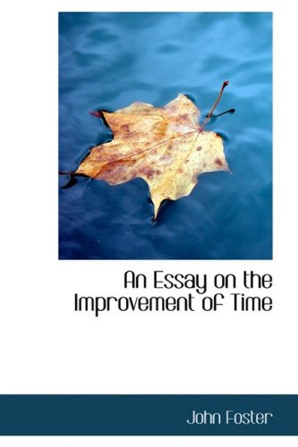 9781103098705: An Essay on the Improvement of Time