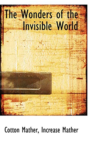 The Wonders of the Invisible World: Mather, Cotton