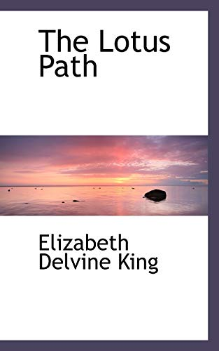 The Lotus Path (Paperback): Elizabeth Delvine King