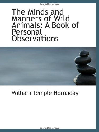 9781103102525: The Minds and Manners of Wild Animals: A Book of Personal Observations