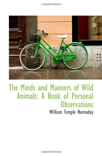 9781103102556: The Minds and Manners of Wild Animals: A Book of Personal Observations