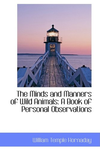 9781103102587: The Minds and Manners of Wild Animals: A Book of Personal Observations