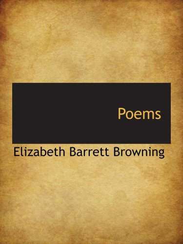 Poems (9781103103867) by Elizabeth Barrett Browning