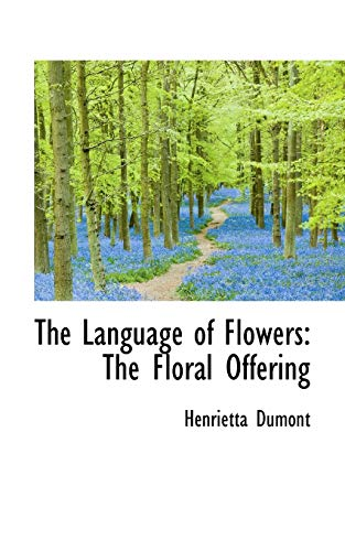 9781103107186: The Language of Flowers: The Floral Offering