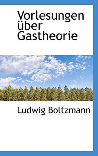 Vorlesungen Uber Gastheorie (Paperback): Ludwig Boltzmann