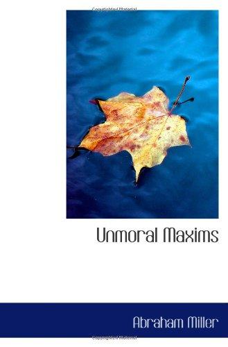9781103109821: Unmoral Maxims
