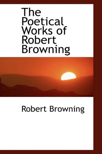 9781103111633: The Poetical Works of Robert Browning