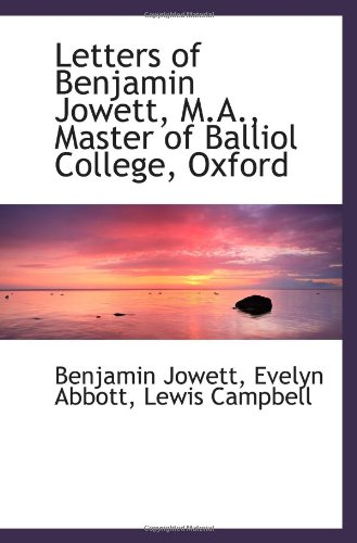 9781103111657: Letters of Benjamin Jowett, M.A., Master of Balliol College, Oxford