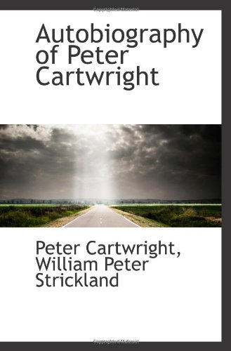9781103115549: Autobiography of Peter Cartwright