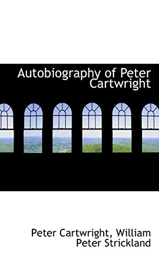 9781103115556: Autobiography of Peter Cartwright