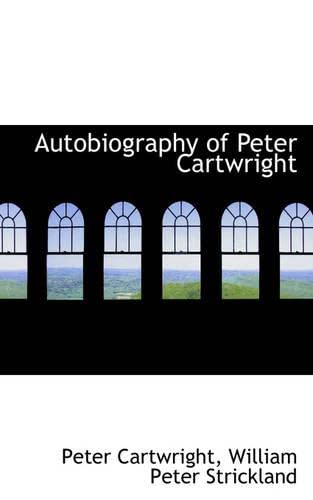 9781103115563: Autobiography of Peter Cartwright