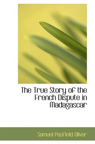 9781103117055: The True Story of the French Dispute in Madagascar