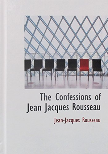 9781103117840: The Confessions of Jean Jacques Rousseau