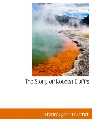 The Story of Keedon Bluffs (9781103119318) by Charles Egbert Craddock