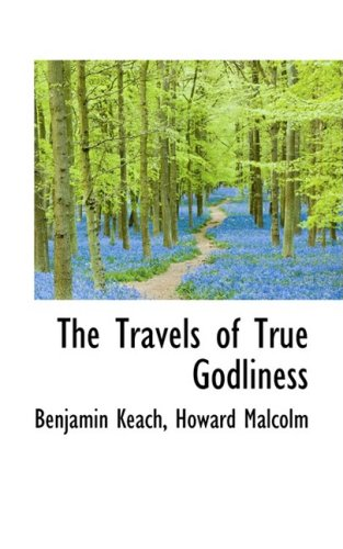 9781103119929: The Travels of True Godliness