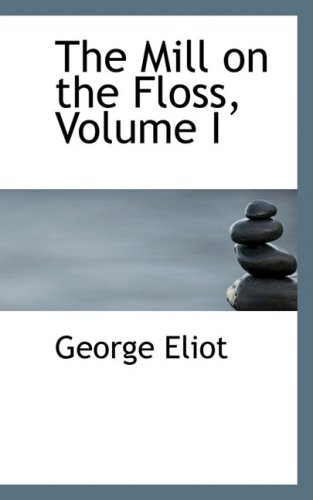 9781103120222: The Mill on the Floss, Volume I
