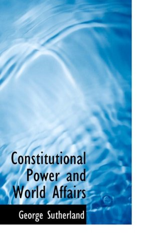 9781103120307: Constitutional Power and World Affairs
