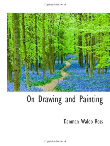 9781103120796: On Drawing and Painting