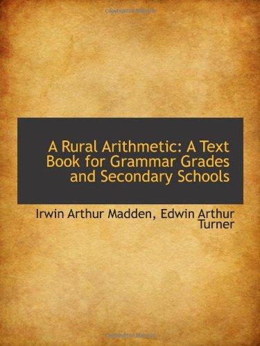 9781103124312: A Rural Arithmetic: A Text Book for Grammar Grades and Secondary Schools