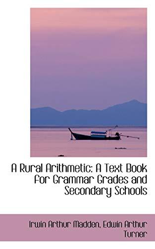 9781103124367: A Rural Arithmetic: A Text Book for Grammar Grades and Secondary Schools