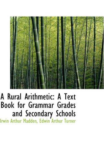 9781103124398: A Rural Arithmetic: A Text Book for Grammar Grades and Secondary Schools