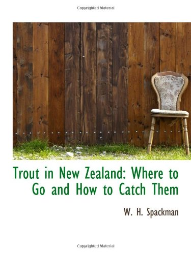 9781103128105: Trout in New Zealand: Where to Go and How to Catch Them