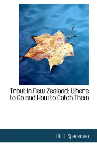 9781103128174: Trout in New Zealand: Where to Go and How to Catch Them