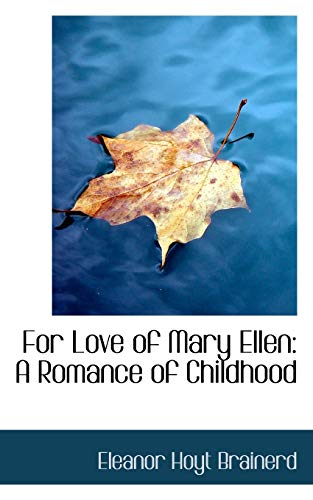 9781103129058: For Love of Mary Ellen: A Romance of Childhood