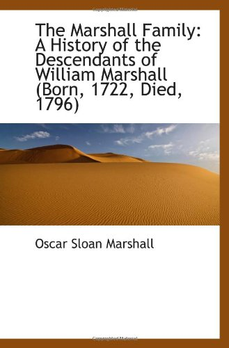 9781103129393: The Marshall Family: A History of the Descendants of William Marshall (Born, 1722, Died, 1796)