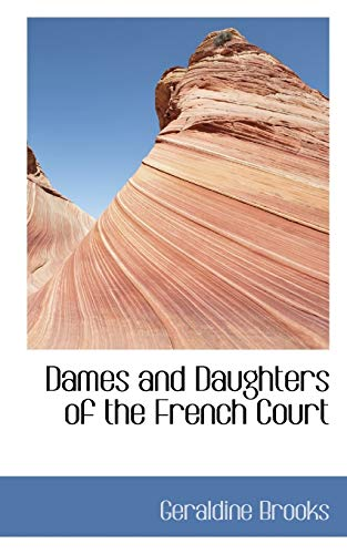 9781103131358: Dames and Daughters of the French Court