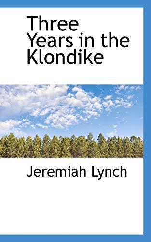 9781103133208: Three Years in the Klondike