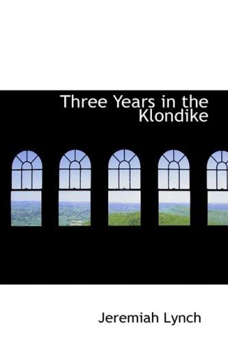 9781103133222: Three Years in the Klondike