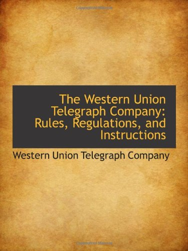 9781103135592: The Western Union Telegraph Company: Rules, Regulations, and Instructions