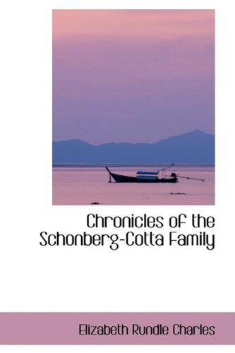 9781103139941: Chronicles of the Schonberg-Cotta Family