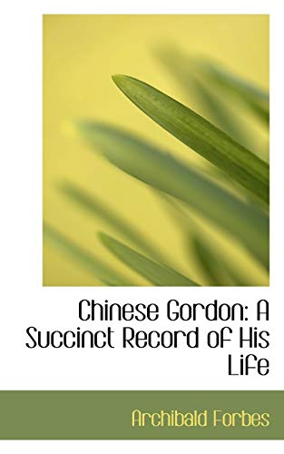 9781103141364: Chinese Gordon: A Succinct Record of His Life