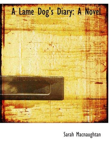 9781103142545: A Lame Dog's Diary: A Novel