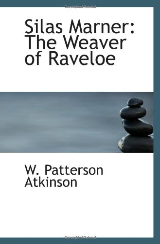 9781103147984: Silas Marner: The Weaver of Raveloe