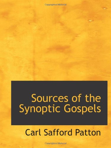 9781103155262: Sources of the Synoptic Gospels
