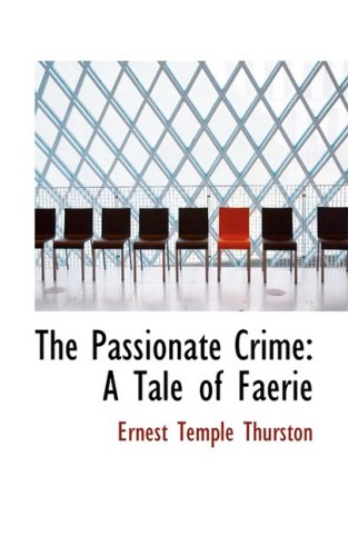 9781103162062: The Passionate Crime: A Tale of Faerie