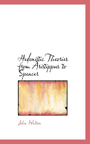 9781103162390: Hedonistic Theories from Aristippus to Spencer