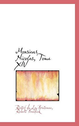 9781103163779: Monsieur Nicolas, Tome XIV