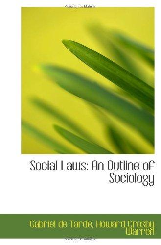 Social Laws: An Outline of Sociology: Gabriel de Tarde