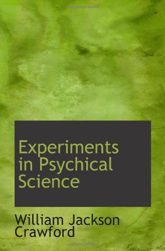 Experiments in Psychical Science: William Jackson Crawford
