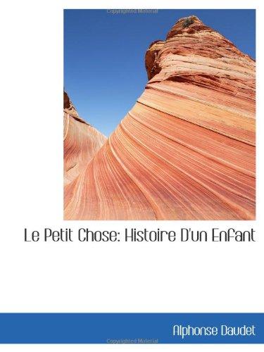 Le Petit Chose: Histoire D'un Enfant (1103171895) by Alphonse Daudet